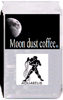 Moon dust coffee for Aquarius. Italian Roast Espresso. Italian Roast Espresso is a heavy and rich dark roast coffee. It features a blend of Italian roasted beans that are very oily and black in color.