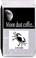 Moon dust coffee for Cancer. French Roast. A blend of South American and African beans, this coffee is a full French Roast and offers a rich and robust flavor. The beans are oily and roasted to a dark brown color. French Roast blend is close to having an espresso flavor, but is quite a bit smoother.