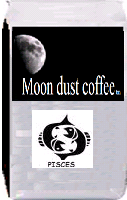 Moon dust coffee for Pisces. Kenya AA. Kenya AA coffee has a sharp, winey taste with a pronounced fruity undertone. The beans are a bit darker than the Light Roast coffees offer, but not dark enough to be oily. This is to bring out some of the more subtle flavor that the Light Roast will not.