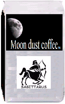 Moon dust coffee for Sagittarus. Hawaiian Kona Fancy. Grown on the volcanic slopes of the big island of Hawaii. This coffee features a flavor that is silky smooth and mellow with a distinct sweetness and strong aroma.